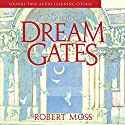 Dream Gates Speech by Robert Moss Narrated by uncredited