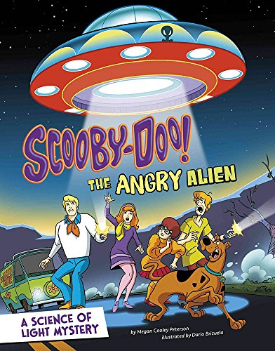 Scooby-Doo! A Science of Light Mystery: The Angry Alien (Scooby-Doo Solves It with S.T.E.M.)