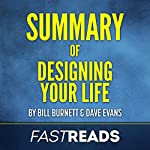 Summary of Designing Your Life: by Bill Burnett & Dave Evans: Includes Key Takeaways & Analysis | FastReads