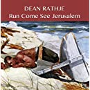 Run Come See Jerusalem