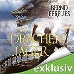 Der Drachenjäger: Die erste Reise ins Wolkenmeer | Bernd Perplies