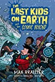 img - for The Last Kids on Earth and the Cosmic Beyond book / textbook / text book