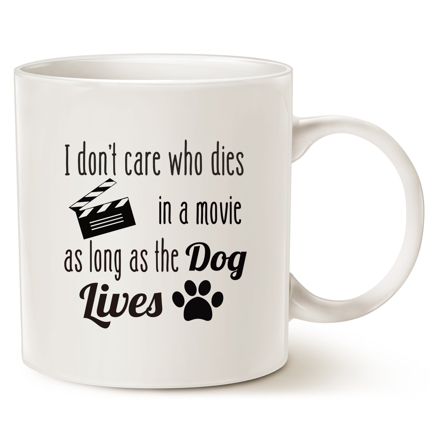 MAUAG Funny Dog Coffee Mug for Dog Lovers, I Don't Care Who Dies in a Movie, as Long as The Dog Lives Ceramic Fun Cute Dog Cup White, 11 Oz