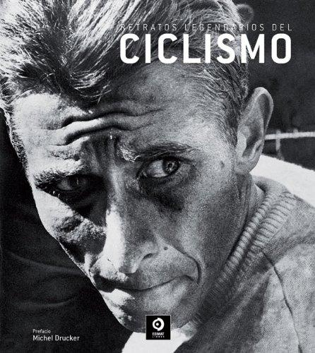 Descargar Libro Retratos Legendarios Del Ciclismo Michel Drucker
