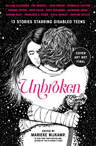 Book Cover: Unbroken: 13 Stories Starring Disabled Teens