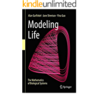 Modeling Life: The Mathematics of Biological Systems (English Edition)