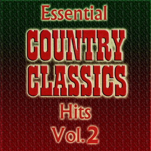 Essential Classic Country Hits...