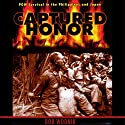 Captured Honor: POW Survival in the Philippines and Japan Audiobook by Bob Wodnik Narrated by Emil Nicholas Gallina