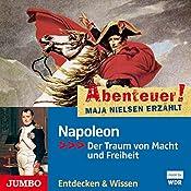 Napoleon: Der Traum von Macht und Freiheit (Abenteuer! Maja Nielsen erzählt) | Maja Nielsen