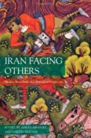 Iran Facing Others: Identity Boundaries in a Historical Perspective Front Cover