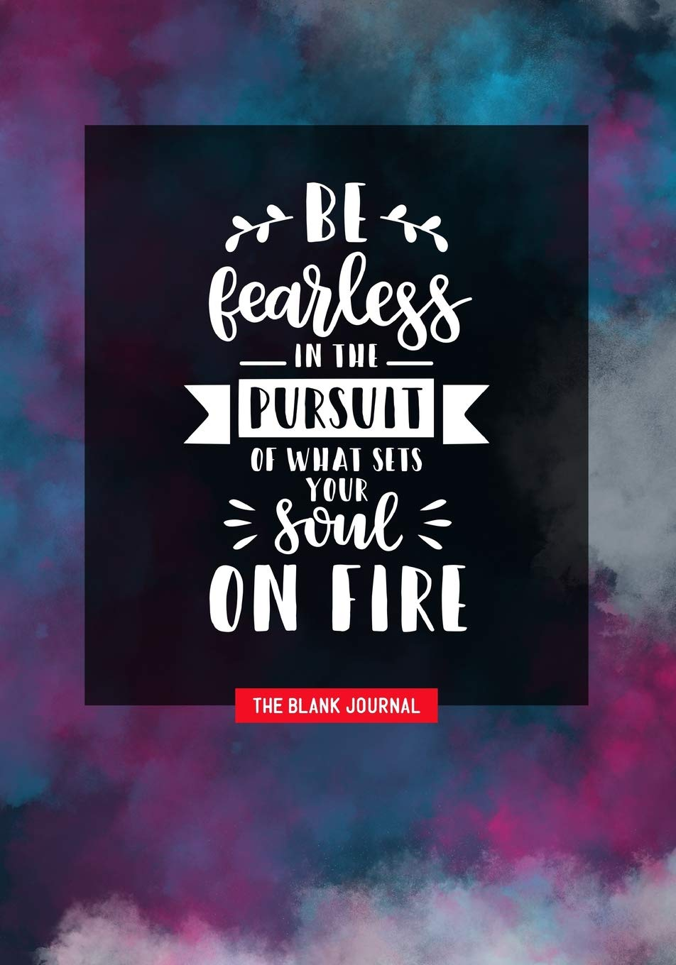 Amazoncom Be Fearless In The Pursuit For What Sets Your Soul On