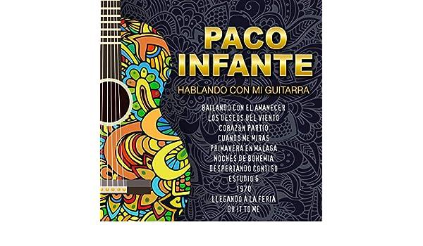 Hablando Con Mi Guitarra de Paco Infante en Amazon Music - Amazon.es