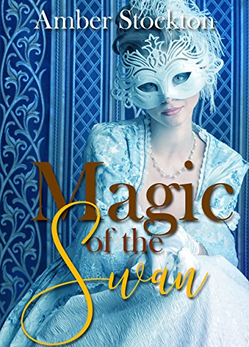 Magic of the Swan: A historical retelling of a classic fairy tale (Love Everlasting Book 6)