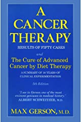 A Cancer Therapy: Results of Fifty Cases and the Cure of Advanced Cancer by Diet Therapy : A Summary of 30 Years of Clinical Experimentation Paperback