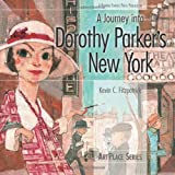 A Journey into Dorothy Parker's New York, Kevin C. Fitzpatrick, 0976670607
