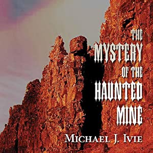 The Mystery of the Haunted Mine Audiobook