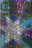 Celebration : Banners, Dance, and Holiness in Worship, Allison, Lora, 0963128426