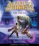 Spirit Animals Book 4: Fire and Ice - Audio