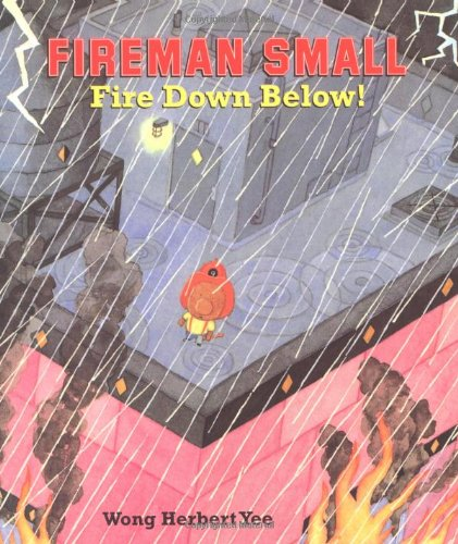 Read Online Fireman Small - Fire Down Below! pdf epub