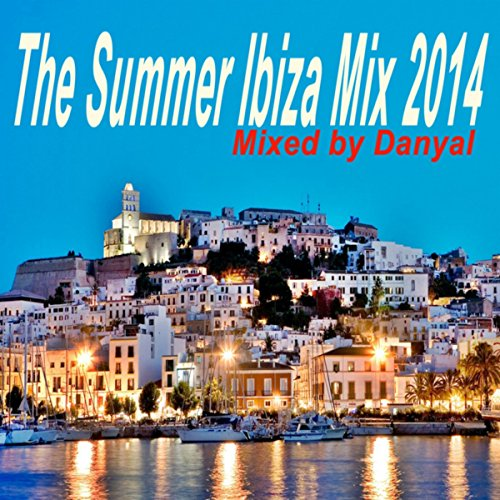 Progressive House Mix - The Summer Ibiza Mix 2014 (The Best Electro House, Electronic Dance, EDM, Techno, House & Progressive Trance in the Mix)