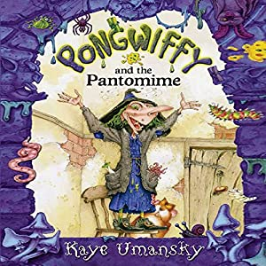 Pongwiffy and the Pantomime Audiobook