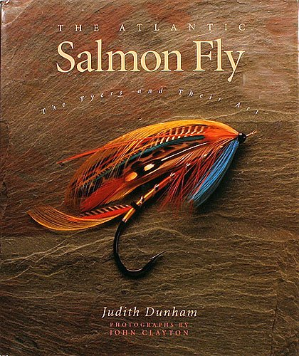 The Atlantic Salmon Fly - The Tyers and their Art