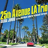 25th Avenue LA Trio  (Featuring Abraham Laboriel & Russell Ferrante)