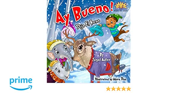 ?Ay, Bueno?, Dijo el Reno (Spanish Edition): Sigal Adler, Abira Das: 9781522924883: Amazon.com: Books