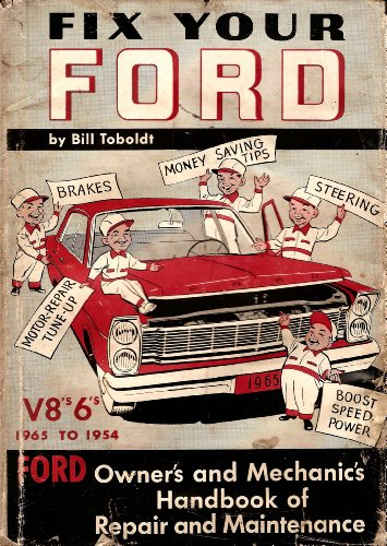 Fix Your Ford V8's 6's 1954 to 1965 Ford Owner's and Mechanics Handbook of Repair and Maintenance