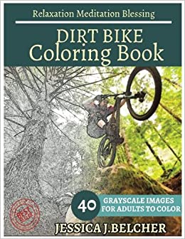 amazoncom dirt bike coloring book for adults relaxation meditation blessing sketches coloring book 40 grayscale images 9781544117843 jessica belcher - Bicycle Coloring Book