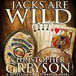 Jacks Are Wild: Detective Jack Stratton Mystery Thriller Series, Book 3 | Christopher Greyson