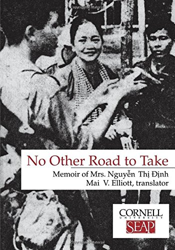 No Other Road to Take: Memoir of Mrs Nguyen Thi Dinh (Data Paper- Southeast Asia Program, Cornell University, No. - Mai Paper