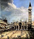 img - for Canaletto-Guardi : Les deux ma tres de Venise. Exposition au Mus e Jacquemart-Andr  du 14 septembre 2012 au 14 janvier 2013 book / textbook / text book