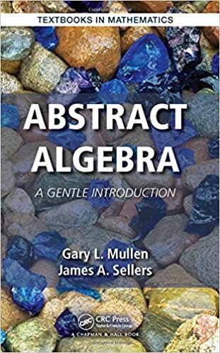 Abstract algebra a gentle introduction textbooks in mathematics abstract algebra a gentle introduction textbooks in mathematics 1st edition fandeluxe Choice Image