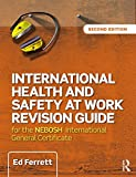 img - for International Health and Safety at Work Revision Guide: for the NEBOSH International General Certificate in Occupational Health and Safety book / textbook / text book