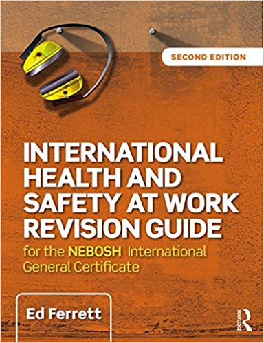 International Health And Safety At Work Revision Guide For The NEBOSH General Certificate In Occupational 2nd Edition