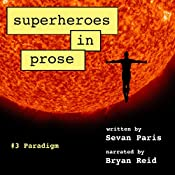 Superheroes in Prose, Volume Three: Paradigm | Sevan Paris