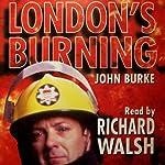 London's Burning   John Burke