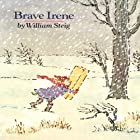 Brave Irene Audiobook by William Steig Narrated by Lindsay Crouse