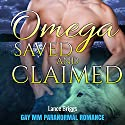 Omega Saved and Claimed Audiobook by Lance Briggs Narrated by Maxwell Palmer