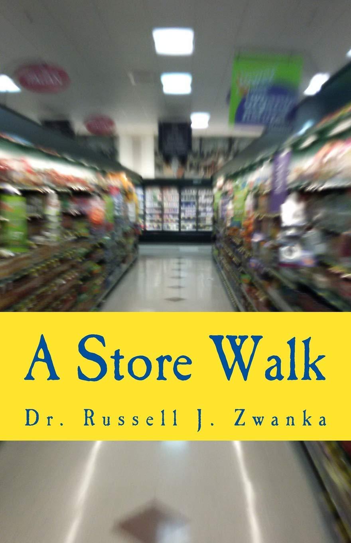 e92653fb1a3d A Store Walk: A Walk Through A Food Store: Dr. Russell J. Zwanka ...