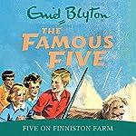 Famous Five: Five On Finniston Farm: Book 18 | Enid Blyton