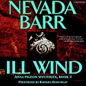 Ill Wind: Anna Pigeon Mysteries, Book 3 Audiobook by Nevada Barr Narrated by Barbara Rosenblat