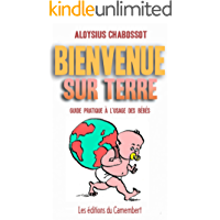 Bienvenue sur terre (French Edition)