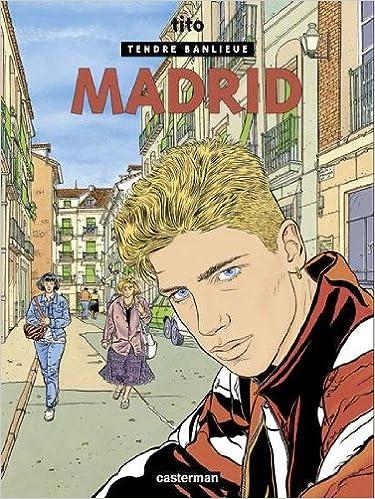 En ligne téléchargement Tendre Banlieue, Tome 9 : Madrid pdf, epub