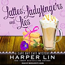 LATTES, LADYFINGERS, AND LIES: CAPE BAY CAFE MYSTERY SERIES, BOOK 4