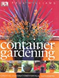Container Gardening, Malcolm Hillier and Paul Williams, 0756603722