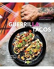 Guerrilla Tacos: Recipes from the Streets of L.A. [A Cookbook]