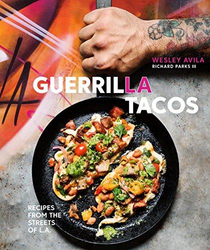 Guerrilla Tacos: Recipes from the Streets of L.A. ()