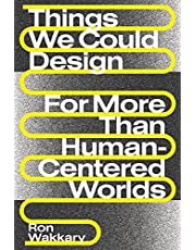 Things We Could Design: For More Than Human-Centered Worlds